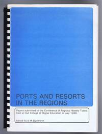 PORTS AND RESORTS IN THE REGIONS, Papers submitted to the Conference of Regional History Tutors held at Hull College of Higher Education in July 1980