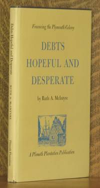 DEBTS HOPEFUL AND DESPERATE, FINANCING THE PLYMOUTH COLONY