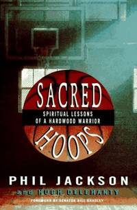 Sacred Hoops: Spiritual Lessons of a Hadwood Warrior by  Phil Jackson - Hardcover - from World of Books Ltd (SKU: GOR007039298)