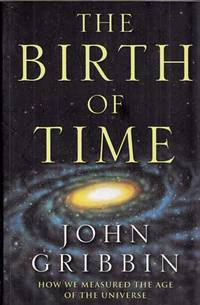 The Birth of Time: How We Measured the Age of the Universe
