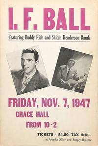 I. F. Ball featuring Buddy Rich and Skitch Henderson Bands, Friday, Nov. 7, 1947, Grace Hall...