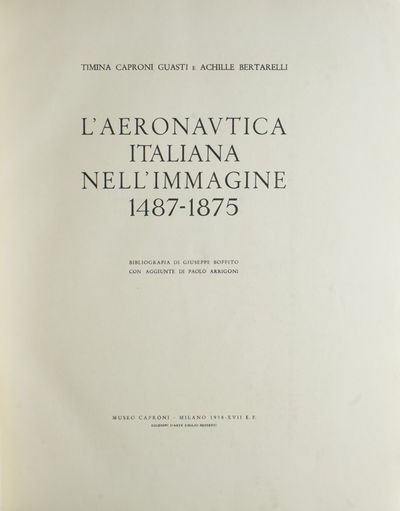 Milan: Museo Caproni, 1938. First edition, one of 600 copies (500 of which are hors commerce, 100 fo...