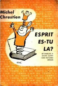 Esprit es-tu la ? de rabelais à sacha guitry 1200 histoires droles by Chrestien Michel - 1958 - from philippe arnaiz and Biblio.com