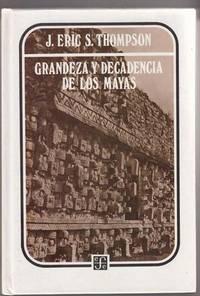 Grandeza Y Decadencia De Los Mayas