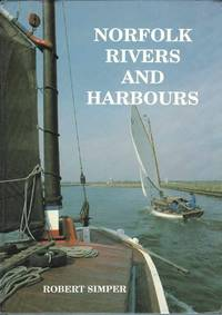 Norfolk Rivers and Harbours by Robert Simper - Hardcover - 1996 - from Deez Books and Biblio.com