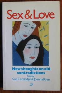 Sex and Love: New Thoughts on Old Contradictions by  Sue & Joanna Ryan (eds) Cartledge - Paperback - 1983 - from C L Hawley (SKU: 1562)