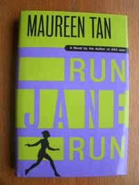 Run Jane Run by  Maureen Tan - First edition first printing - 1999 - from Scene of the Crime Books, IOBA (SKU: 17725)
