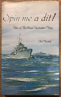 Spin Me A Dit! Tales of the Royal Australian Navy by  Iris Nesdale - Hardcover - Signed - from Dial a Book and Biblio.com