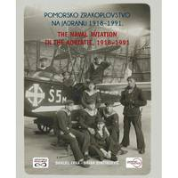 The Naval Aviation in the Adriatic 1918 - 1991