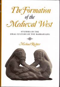 The Formation of the Medieval West.  Studies in the Oral Culture of the Barbarians.