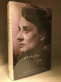 Gabrielle Roy; A Life