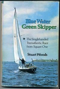 Blue Water Green Skipper, The Singlehanded Transatlantic Race from Square One