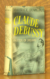 CLAUDE DEBUSSY MASTER OF DREAMS