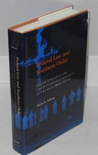 image of Federal law and southern order; racial violence and constitutional conflict in the post-Brown south
