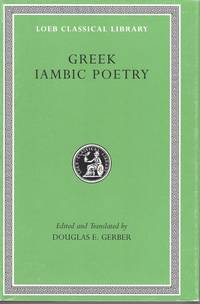 Greek Iambic Poetry from the seventh to the fifth century BC. by  Douglas E Gerber - Hardcover - from Grimbergen Boeken Antiquariaat vof (SKU: 953129)