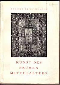 Exhibition Catalogue 19/6 - 31/10 1949: Kunst Des Frühen Mittelalters by BERNER KUNSTMUSEUM - 1949 - from Frits Knuf Antiquarian Books (SKU: 58679)