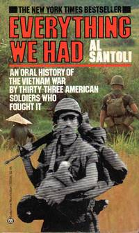 Everything We Had-An Oral History Of Vietnam By 33 American Soldiers Who Fought It