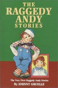 A Raggedy Andy Stories : The Very First Raggedy Andy Stories