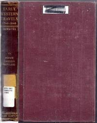 Early Western Travels 1748-1846.  Volume VII: Ross's Adventures of the First Settlers on the...