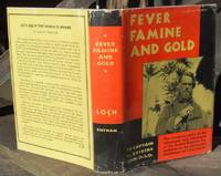 Fever Famine and Gold. The Dramatic Story of the Adventures and Discoveries of the Andes-Amazon Expedition in the Uncharted Fastnesses of a Lost World in the Llaganatis Mountains