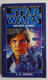 The Hutt Gambit: Star Wars, The Han Solo Trilogy Volume Two