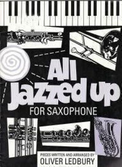 All Jazzed Up by Ledbury Oliver - from Music by the Score and Biblio.co.uk