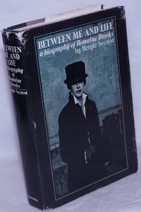 image of Between Me and Life: a biography of Romaine Brooks