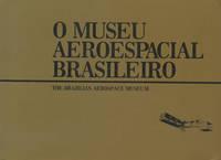 O Museu Aeroespacial Brasileiro / The Brazilian Aerospace Museum