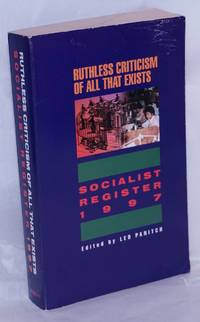 image of Socialist Register 1997: Ruthless criticism of all that exists