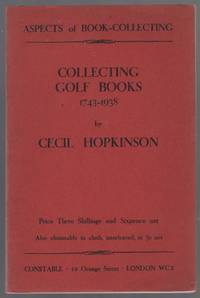 Collecting Golf Books 1743-1938. Aspects of Book Collecting