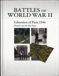 Liberation of Paris 1944.  Patton's Race for the Seine [Battles of World War II]