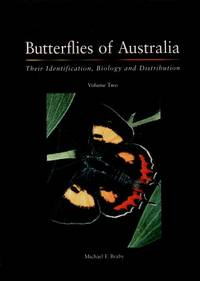 Butterflies of Australia : Their Identification, Biology and Distribution - Volume Two (2)