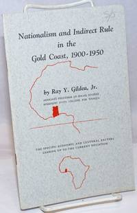 image of Nationalism and Indirect Rule in the Gold Coast, 1900-1950: The Specific Economic and Cultural Factors Leading Up to the Current Situation