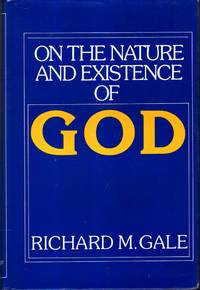 On the Nature and Existence of God by  Richard M Gale - 1st Edition - 1991 - from Pendleburys - the bookshop in the hills (SKU: 227080)