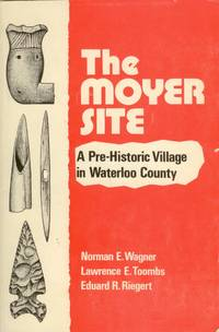 The Moyer Site: A Pre-Historic Village in Waterloo County