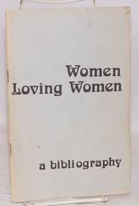 Women Loving Women: a select and annotated bibliography of women loving women in literature