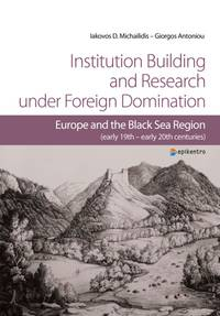 Institution Building and Research under Foreign Domination
