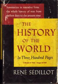 The History of the World : First Edition by  Rene Sendillot - First American Edition - 1951 - from Books In Time and Biblio.co.nz