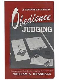 Obedience Judging: A Beginner's Manual