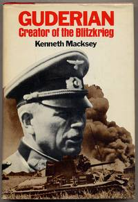 Guderian: Creator of the Blitzkrieg by  Kenneth MACKSEY - Hardcover - 1976 - from Between the Covers- Rare Books, Inc. ABAA and Biblio.co.uk