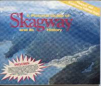 image of A Pictorial Guide of Skagway and its History