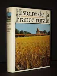 Histoire de la France Rurale: Volume 2: L'Age Classique