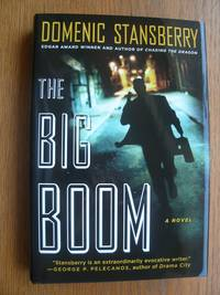 The Big Boom by Domenic Stansberry - Signed First Edition - 2006 - from Scene of the Crime Books, IOBA (SKU: biblio439)