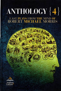 """image of Anthology {4}: Last Plays from the Mind of Robert Michael Morris [includes CD, """"Harry Chin and the Hong Kong Tong, The Musical""""]"""