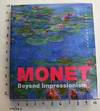 View Image 1 of 12 for Monet. Beyond Impressionism Inventory #163473