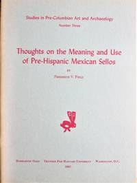 Thoughts on the Meaning and Use of Pre-Hispanic Mexican Sellos