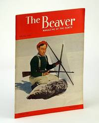 "The Beaver, Magazine of the North, Spring 1955, Outfit 285 - Athabasca Tar Sands / Liard River Voyage / ""Parthia"" of The Pacific / Franklin Search and Halkett's Air Boat"
