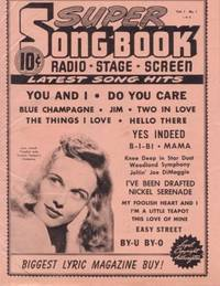 SUPER SONG BOOK: Radio * Stage * Screen. Latest Song Hits, Volume 1, No. 1 by D.S. Publishing Company - 1941