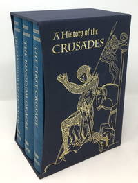 A History of the Crusades, Volumes I, II and III: The First Crusade and the Foundation of the Kingdom of Jerusalem; The Kingdom of Jerusalem and the Frankish East, 1100-1187; and The Kingdom of Acre and the Later Crusades [3 Vol. Folio Society Set, Complete with Slipcase]
