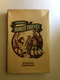 Honest Thieves. The Violent Heyday of English Smuggling